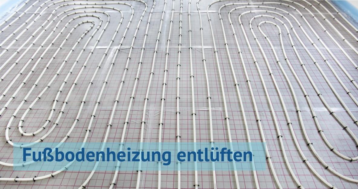 Fußbodenheizung entlüften: Anleitung & Video