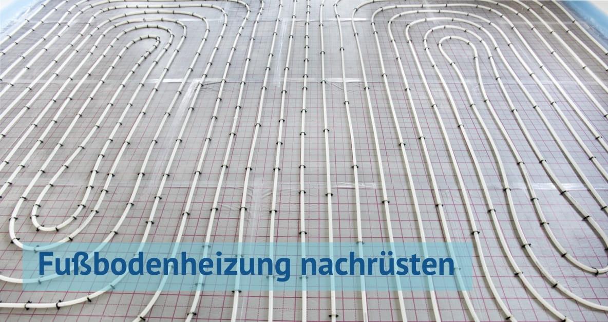 Fußbodenheizung nachrüsten:  Kosten & Varianten